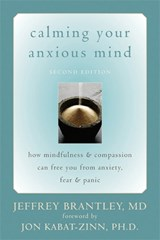 Calming Your Anxious Mind | Jeffrey Brantley |