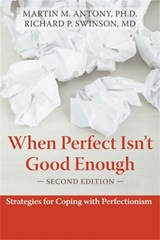 When Perfect Isn't Good Enough | Martin M. Antony |