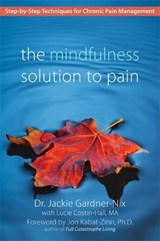 The Mindfulness Solution to Pain | Jackie Gardner-Nix |