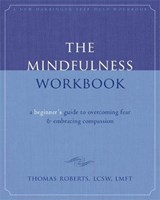 The Mindfulness Workbook | Thomas Roberts |