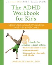 The ADHD Workbook for Kids | Lawrence E. Shapiro |