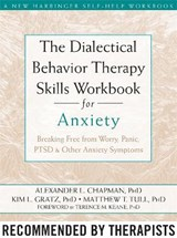 The Dialectical Behavior Therapy Skills Workbook for Anxiety | Alexander L. Chapman |
