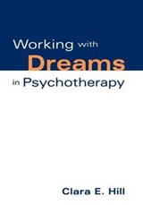 Working with Dreams in Psychotherapy | Clara E. Hill |