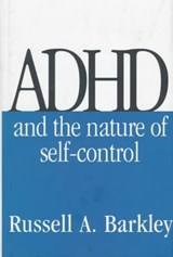 Adhd and the Nature of Self-Control | Russell A. Barkley |