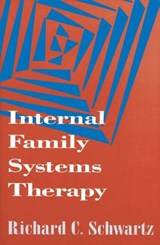 Internal Family Systems Therapy | Richard C. Schwartz |