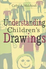Understanding Children's Drawings | Cathy A. Malchiodi |