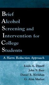 Brief Alcohol Screening and Intervention for College Students Basics | Baer, John S. ; Kivlahan, Daniel R. ; Marlatt, G. Alan |