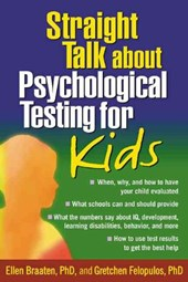 Straight Talk about Psychological Testing for Kids | Ellen Braaten |