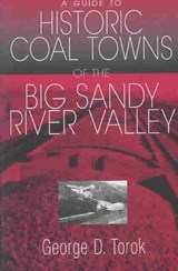 A Guide To The Historic Coal Towns | George D. Torok |