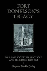 Fort Donelson's Legacy | Cooling, Benjamin Franklin, Iii |