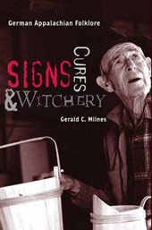 Signs, Cures, and Witchery | Gerald C. Milnes |