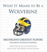 What it Means to Be a Wolverine | Allen, Kevin ; Regner, Art ; Brown, Nate |