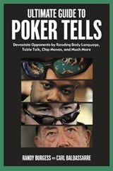 Ultimate Guide to Poker Tells | Randy Burgess & Carl Baldassarre |