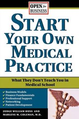 Start Your Own Medical Practice | Huss, William H. ; Coleman, Marlene M., M.D. |