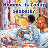 Mommy, Is Today Sabbath? (African American Edition) | Jacqueline Galloway-Blake |
