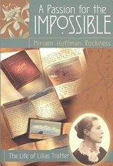 A Passion for the Impossible | Miriam Huffman Rockness |