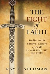 The Fight of Faith | Ray C. Stedman |
