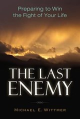 The Last Enemy | Michael E. Wittmer |