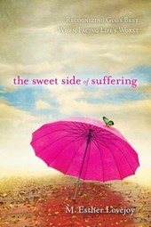 The Sweet Side of Suffering | M. Esther Lovejoy |