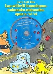 Let's Call Him Lau-Wiliwili-Humuhumu-Nukunuku-Nukunuku-Apua'a-Oi'oi [With CD]