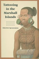 Tattooing in the Marshall Islands | Dirk H. R. Spennemann |