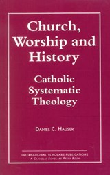 Church, Worship and History | Daniel C. Hauser |
