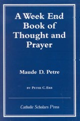 Week End Book of Thought and Prayer by Maude D. Petre | Maude Dominica Petre |