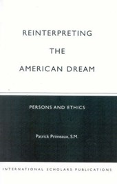 Reinterpreting the American Dream | Patrick D. Primeaux |