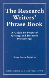 The Research Writer's Phrase Book | Susan Louise Peterson |