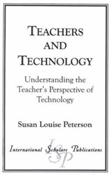 Teachers and Technology | Susan Louise Peterson |