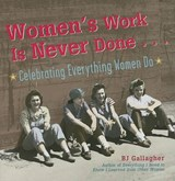 Women's Work Is Never Done | B. J. Gallagher |