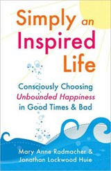 Simply an Inspired Life | Mary Anne Radmacher |