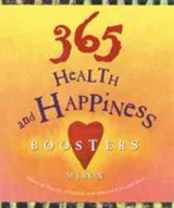 365 Health and Happiness Boosters | M. J. Ryan |
