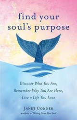 Find your soul's purpose | Janet Conner |