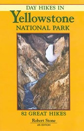 Day Hikes in Yellowstone National Park | Robert Stone |