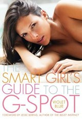 The Smart Girl's Guide to the G-Spot | Violet Blue |