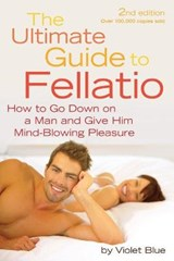 The Ultimate Guide to Fellatio | Violet Blue |