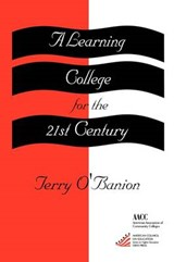 A Learning College for the 21st Century | Terry O'banion |