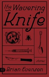 The Wavering Knife | Brian Evenson |