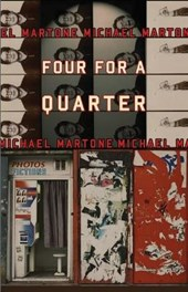 Four for a Quarter | Michael Martone |