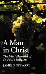 A Man in Christ | James S. Stewart |