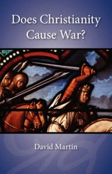 Does Christianity Cause War? | David Martin |