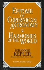 Epitome of Copernican Astronomy & Harmonies of the World | Johannes Kepler |