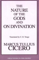 The Nature of the Gods and on Divination | Marcus Tullius Cicero |