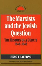 The Marxists and the Jewish Question | Enzo Traverso |
