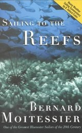 Sailing to the Reefs | Bernard Moitessier |