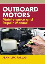 Outboard Motors Maintenance And Repair Manual | Jean-luc Pallas |