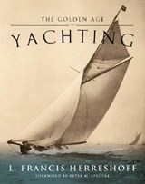 The Golden Age of Yachting | L. Francis Herreshoff |