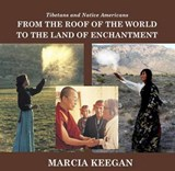 From the Roof of the World to the Land of Enchantment | Marcia Keegan |