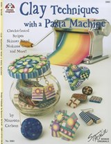 Clay Techniques with a Pasta Machine | Maureen Carlson |